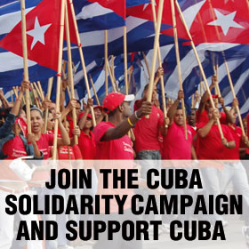 Join the Cuba Solidarity Campaign and support Cuba